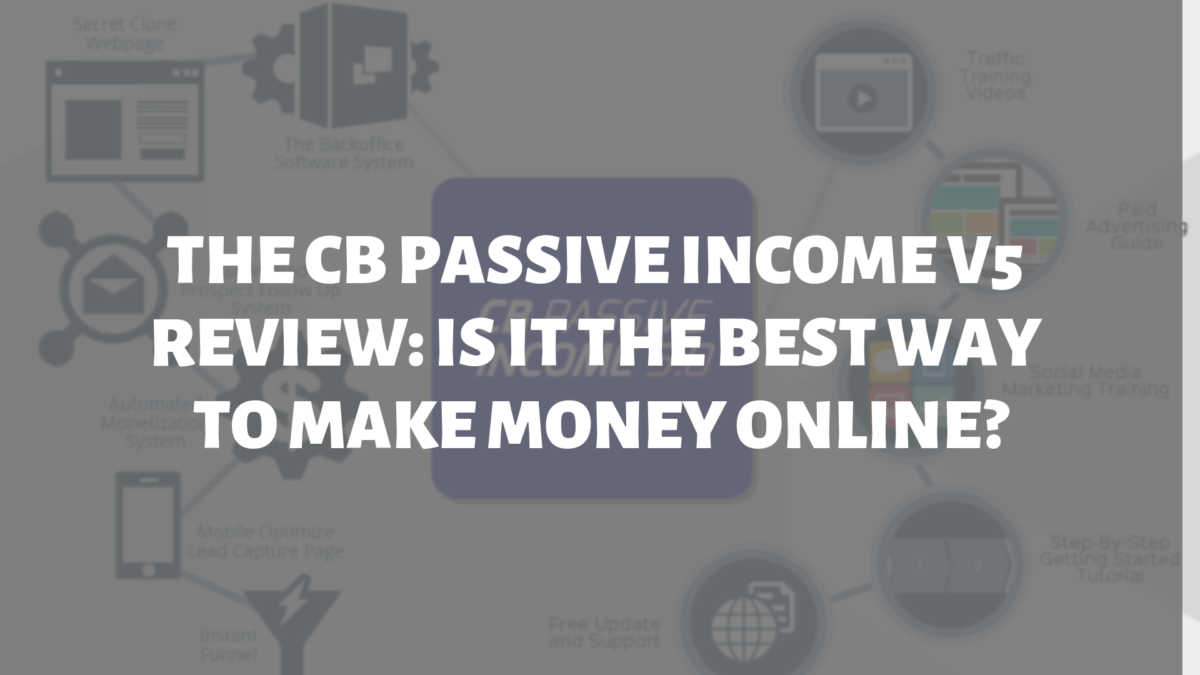 The CB Passive Income V5 Review
