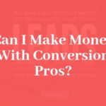 Can I Make Money With Conversion Pros: An Honest Review